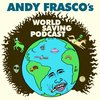 Cover image of Andy Frasco's World Saving Podcast
