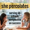 Cover image of She Percolates with Jen Hatzung & Danielle Spurge
