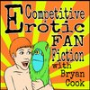 Cover image of Competitive Erotic Fan Fiction with Bryan Cook