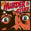 Cover image of Yikes! Murder and Stuff! A True Crime Podcast