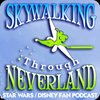 Cover image of Skywalking Through Neverland: A Star Wars / Disney Fan Podcast