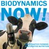 Cover image of Biodynamics Now! Investigative Farming and Restorative Nutrition Podcast