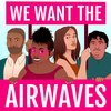 Cover image of We Want the Airwaves