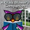 Cover image of A Glass Blower's Companion with Jason Michael -Helping Today's Glass Artist Think Like an Artistic Entrepreneur