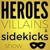 Cover image of The Heroes, Villains and Sidekicks Show