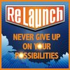 Cover image of ReLaunch -  NEVER GIVE UP on Your Possibilities