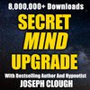 Cover image of Secret Mind Upgrade with Joseph Clough - Free Hypnosis | Hypnotherapy | Success | Transformation