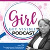 Cover image of Girl Get Visible Podcast: Traffic, Marketing, and Business