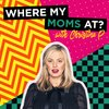 Cover image of Where My Mom's At? w/ Christina P.