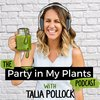 Cover image of The Party in My Plants Podcast