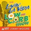 Cover image of The Livin' La Vida Low-Carb Show With Jimmy Moore