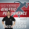 Cover image of Octane Athletic Performance with Jason Benavides