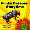 Cover image of Funky Dreamer Storytime - Kids Stories Bedtime Podcast for Children