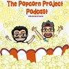 Cover image of The Popcorn Project Podcast