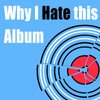 Cover image of Why I Hate this Album