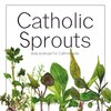 Cover image of Catholic Sprouts: Daily Podcast for Catholic Kids