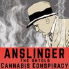 Cover image of Anslinger: The untold cannabis conspiracy