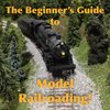 Cover image of The Beginner's Guide to Model Railroading