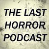 Cover image of The Last Horror Podcast
