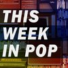Cover image of This Week In Pop