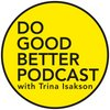 Cover image of Do Good Better Podcast: social innovation | nonprofit sector | careers in social good | social enterprise