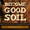Cover image of Become Good Soil