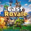 Cover image of Cast Royale - The Clash Royale Podcast For Casual Players | A Bi-Weekly Radio Show on the Supercell Mobile Video Game