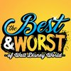 Cover image of The Best & Worst of Walt Disney World - A Weekly Podcast About the best and worst of all things Walt Disney World