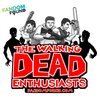 Cover image of The Walking Dead Enthusiasts Podcast