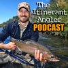 Cover image of The Itinerant Angler Podcast