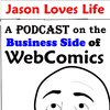 Cover image of Jason Loves Life Podcast - Helping Your WebComic Live Long and Prosper