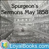 Cover image of Spurgeon's Sermons May 1858 by Charles Spurgeon