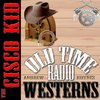 Cover image of The Cisco Kid - OTRWesterns.com