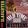 Cover image of Luke Slaughter of Tombstone - OTRWesterns.com