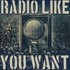 Cover image of Radio Like You Want