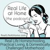 Cover image of Real Life at Home Podcast: Real Life Homeschooling | Practical Living | Domestically Challenged Motherhood
