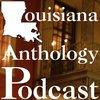 Cover image of Louisiana Anthology Podcast