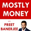 Cover image of MOSTLY MONEY with Preet Banerjee