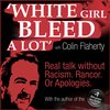 Cover image of White Girl Bleed a Lot with Colin Flaherty