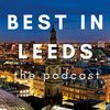 Cover image of Best in Leeds: The Podcast