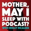 Cover image of Mother, May I Sleep With Podcast?
