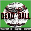 Cover image of dead ball - tragedies in baseball history