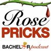 Cover image of Rose Pricks: A Bachelor Roast