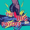 Cover image of The Big Payoff with Rachel Bellow and Suzanne Muchin