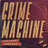 Cover image of CRIME MACHINE