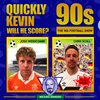 Cover image of Quickly Kevin; will he score? The 90s Football Show