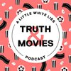 Cover image of Truth & Movies: A Little White Lies Podcast