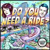 Cover image of Do You Need A Ride?