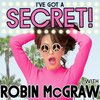 Cover image of I've Got a Secret! with Robin McGraw