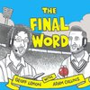 Cover image of The Final Word Cricket Podcast